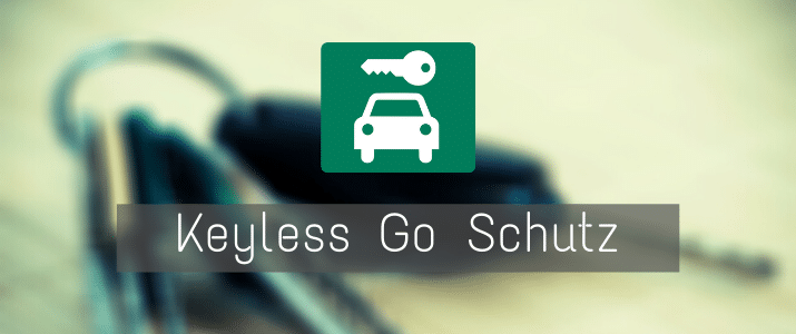Keyless Go Schutz